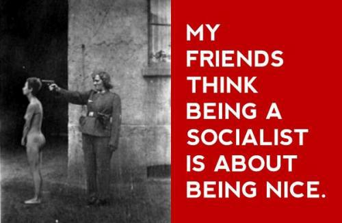 being a socialist is about being nice